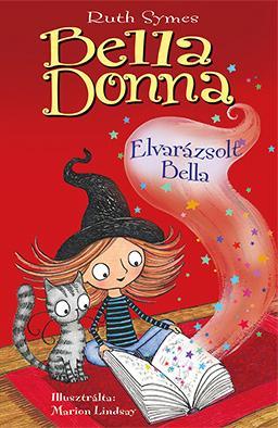SYMES, RUTH - BELLA DONNA - ELVARÁZSOLT BELLA