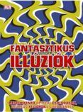 - - FANTASZTIKUS ILLÚZIÓK