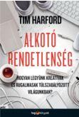 HARFORD, TIM - ALKOTÓ RENDETLENSÉG