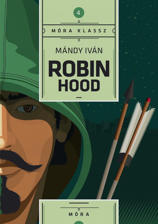 MÁNDY IVÁN - ROBIN HOOD - MÓRA KLASSZ 4. - ÜKH 2017