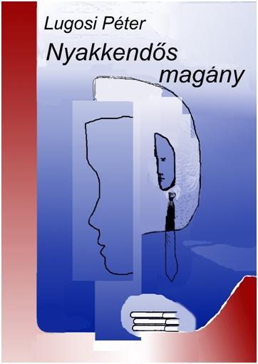 LUGOSI PÉTER - NYAKKENDŐS MAGÁNY