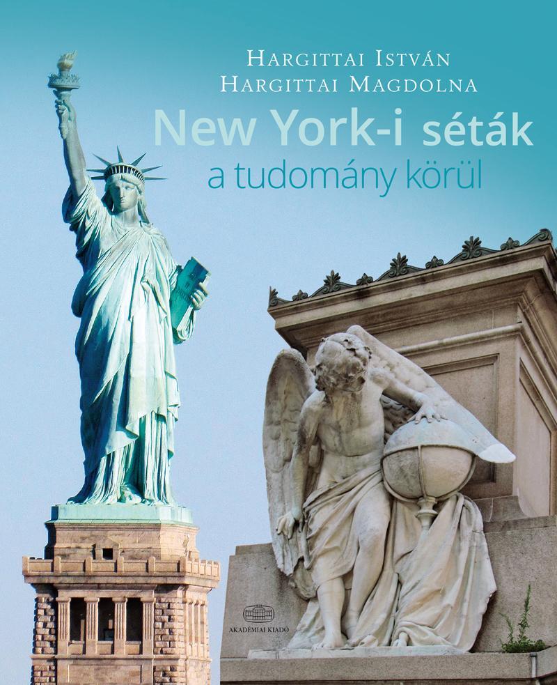 HARGITTAI ISTVÁN, HARGITTAI MAGDOLNA - NEW YORK-I SÉTÁK A TUDOMÁNY KÖRÜL