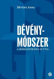 DÉVÉNY ANNA - DÉVÉNY-MÓDSZER - A MOZGÁSTERÁPIA ÚJ ÚTJA