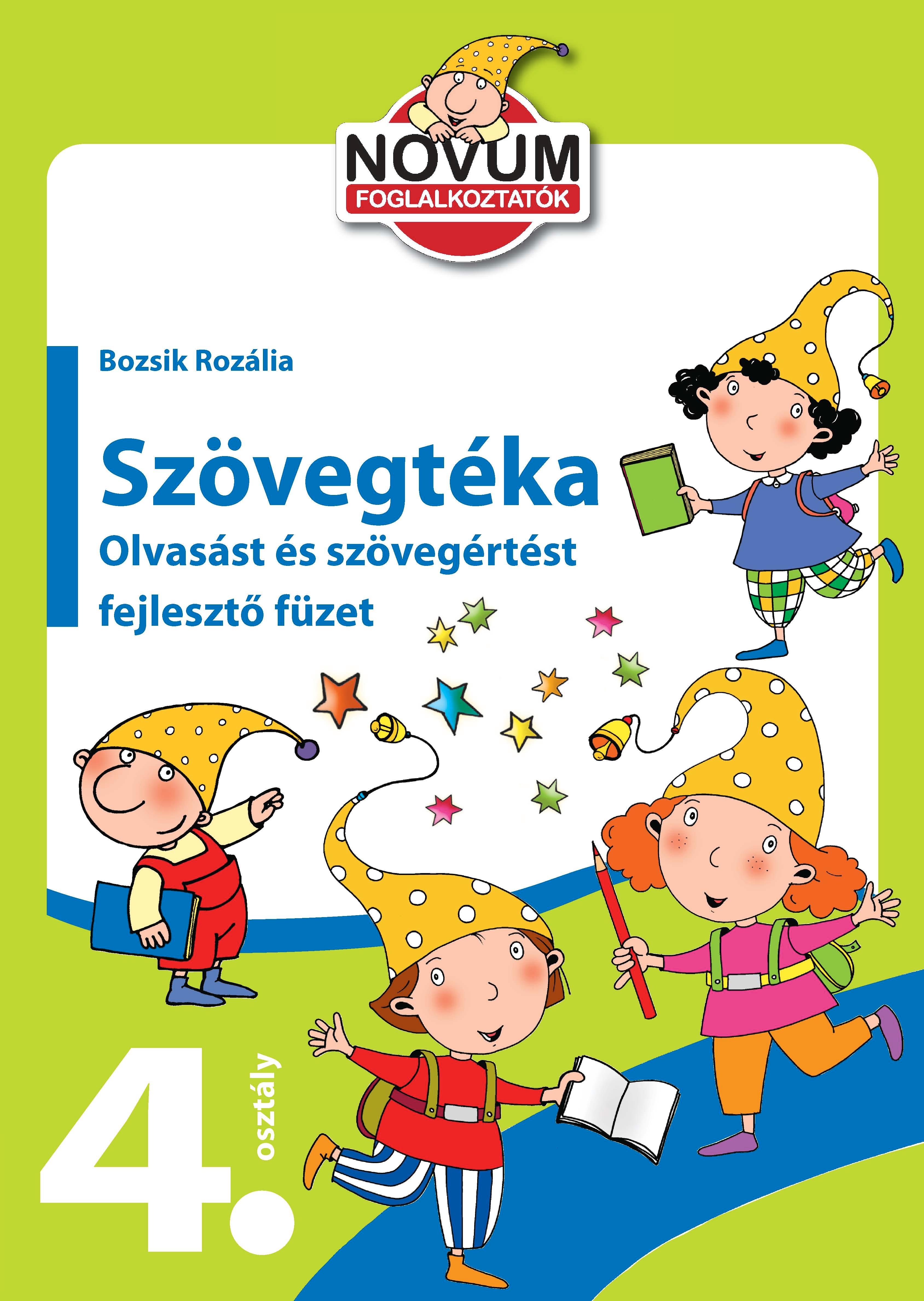 SZÖVEGTÉKA - OLVASÁST ÉS SZÖVEGÉRTÉST FEJLESZTŐ FÜZET 4. OSZTÁLY