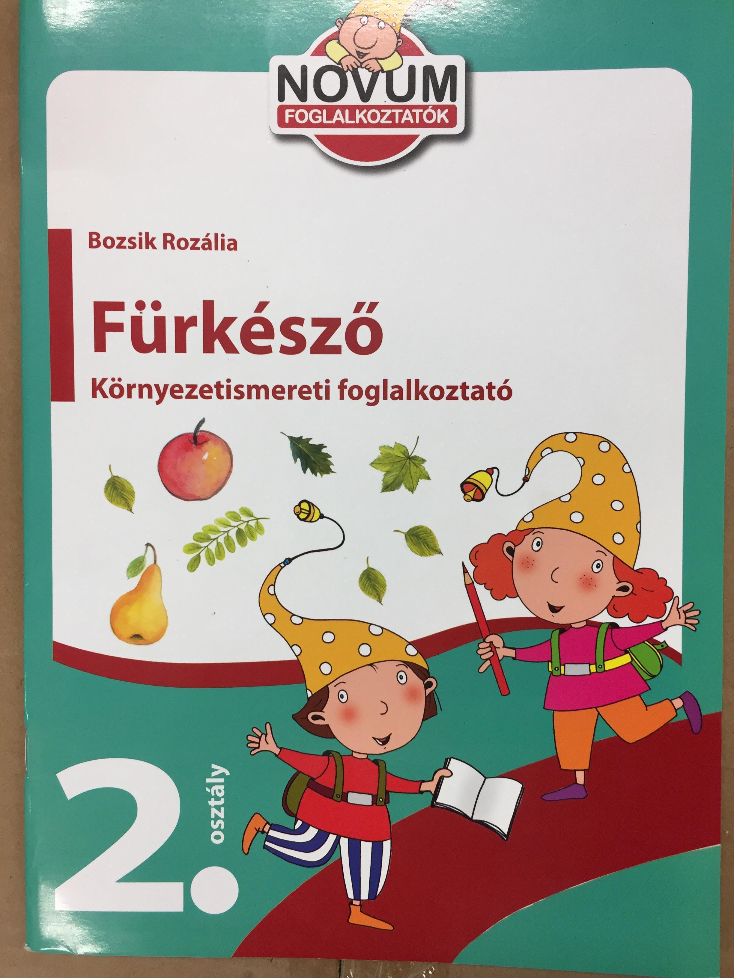- - FÜRKÉSZŐ - KÖRNYEZETISMERETI FOGLALKOZTATÓ 2. OSZTÁLY