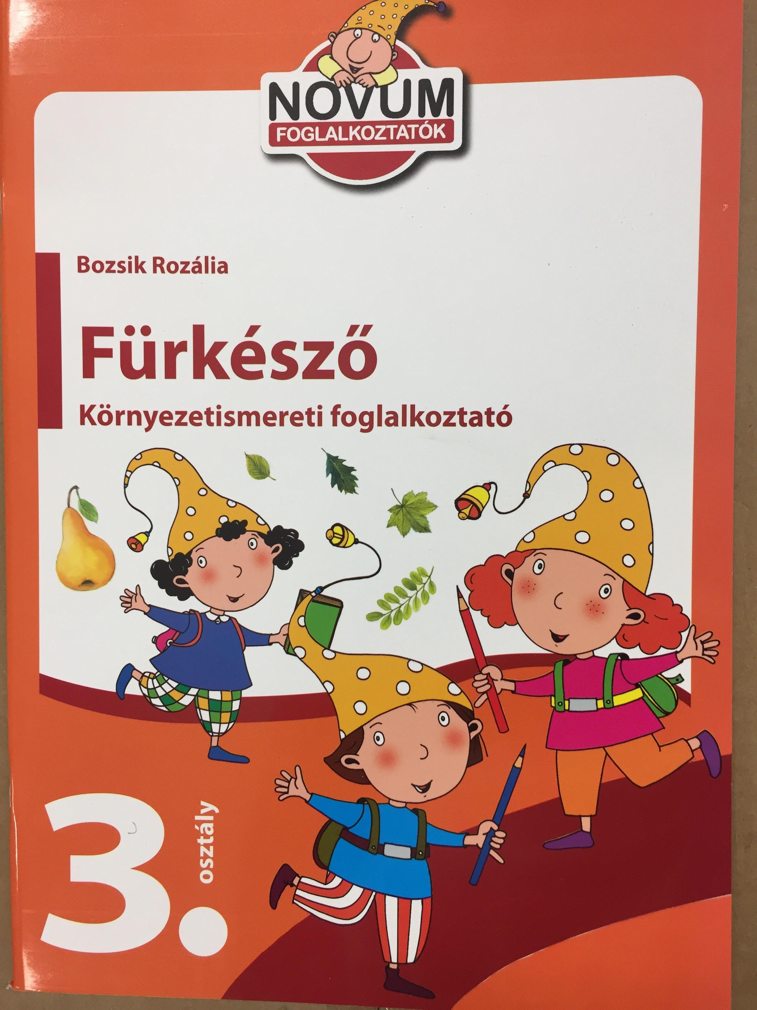 - - FÜRKÉSZŐ - KÖRNYEZETISMERETI FOGLALKOZTATÓ 3. OSZTÁLY