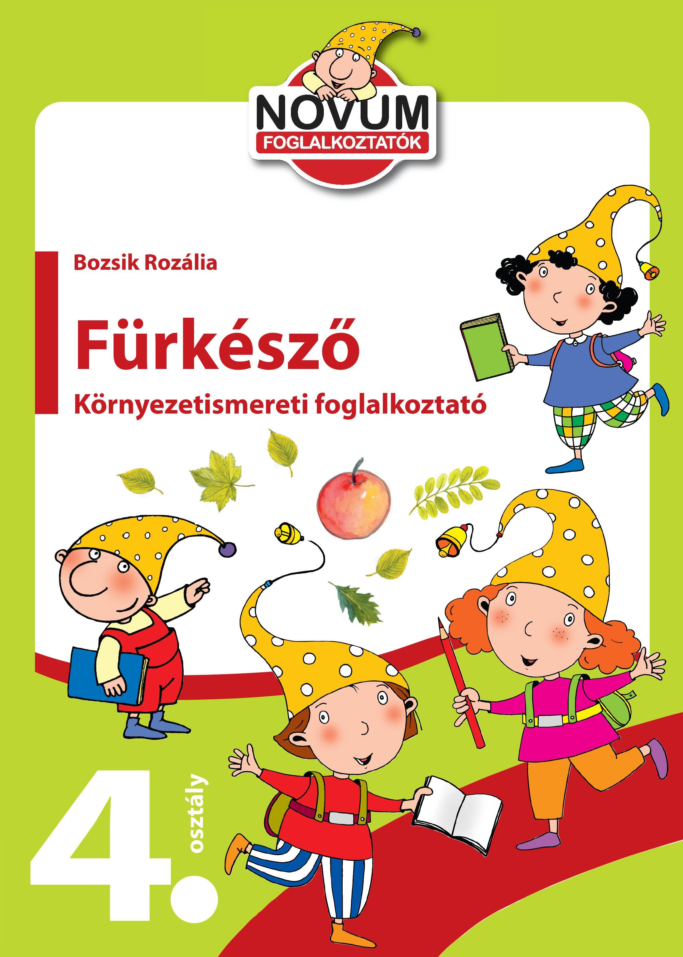 - - FÜRKÉSZŐ - KÖRNYEZETISMERETI FOGLALKOZTATÓ 4. OSZTÁLY