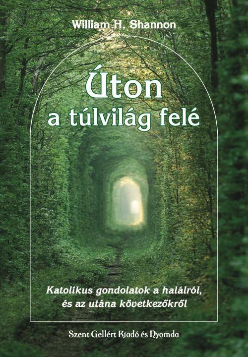 SHANNON, WILLIAM H. - ÚTON A TÚLVILÁG FELÉ