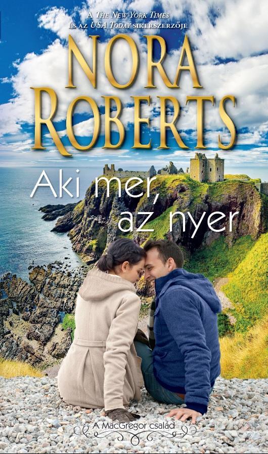ROBERTS, NORA - AKI MER, AZ NYER