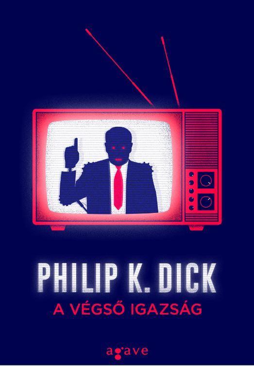 DICK, PHILIP K. - A VÉGSŐ IGAZSÁG