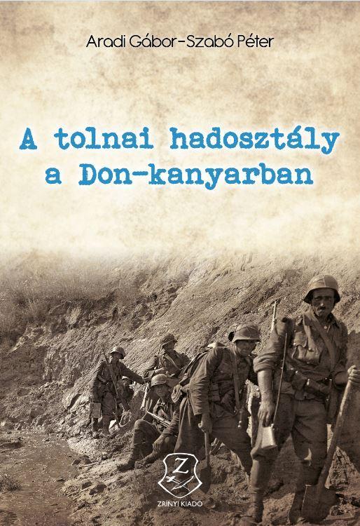 A TOLNAI HADOSZTÁLY A DON-KANYARBAN