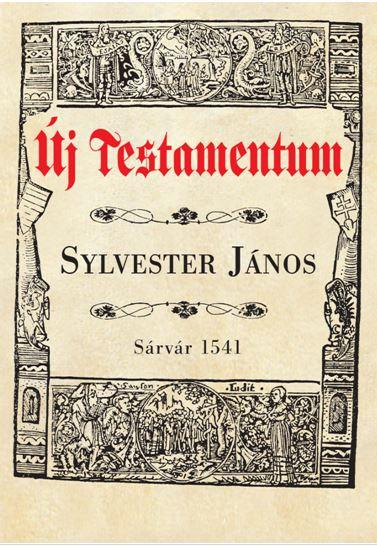 SYLVESTER JÁNOS - ÚJ TESTAMENTUM (SÁRVÁR 1541)