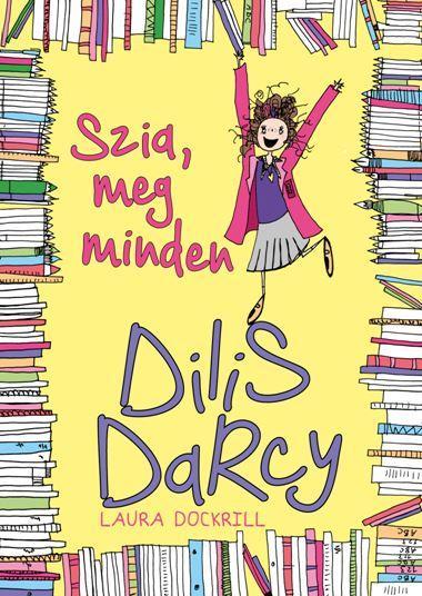 DOCKRILL, LAURA - DILIS DARCY - SZIA, MEG MINDEN