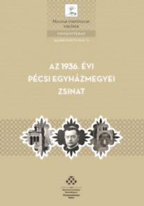 AZ 1936. ÉVI PÉCSI EGYHÁZMEGYEI ZSINAT
