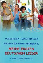 MEINE ERSTEN DEUTSCHEN LIEDER - DEUTSCH FÜR KLEINE ANFÄNGER 2.