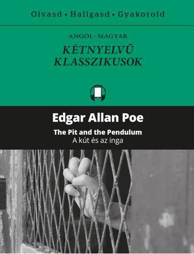 POE, EDGAR ALLAN - A KÚT ÉS AZ INGA - KÉTNYELVŰ KLASSZIKUSOK