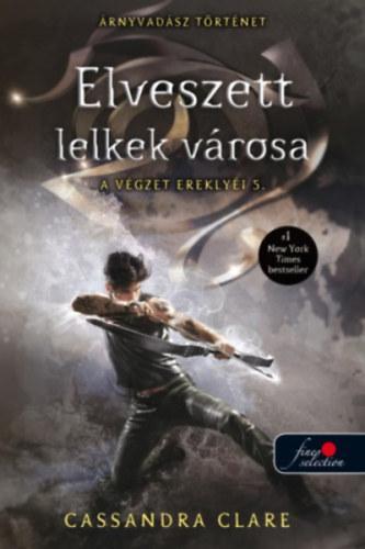 ELVESZETT LELKEK VÁROSA - A VÉGZET EREKLYÉI 5. - FŰZÖTT