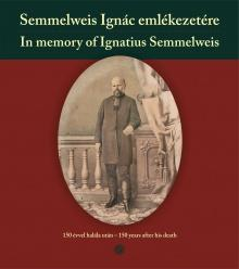 - - SEMMELWEIS IGNÁC EMLÉKEZETÉRE - IN MEMORY OF IGNATIUS SEMMELWEIS