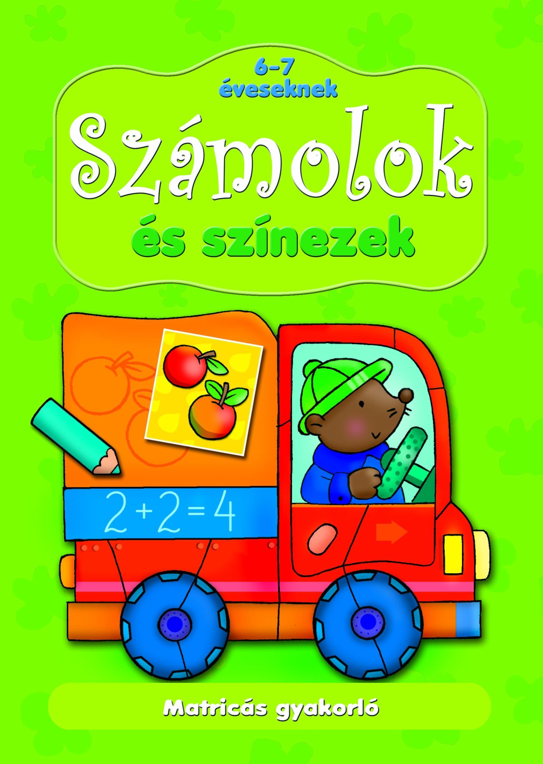 SZÁMOLOK ÉS SZÍNEZEK - MATRICÁS GYAKORLÓ 6-7 ÉVESEKNEK