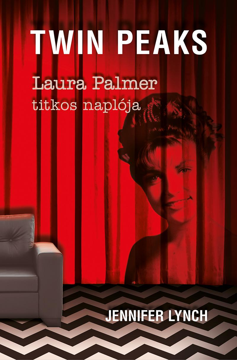 LYNCH, JENNIFER - TWIN PEAKS - LAURA PALMER TITKOS NAPLÓJA