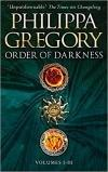 GREGORY, PHILIPPA - ORDER OF DARKNESS I-III.