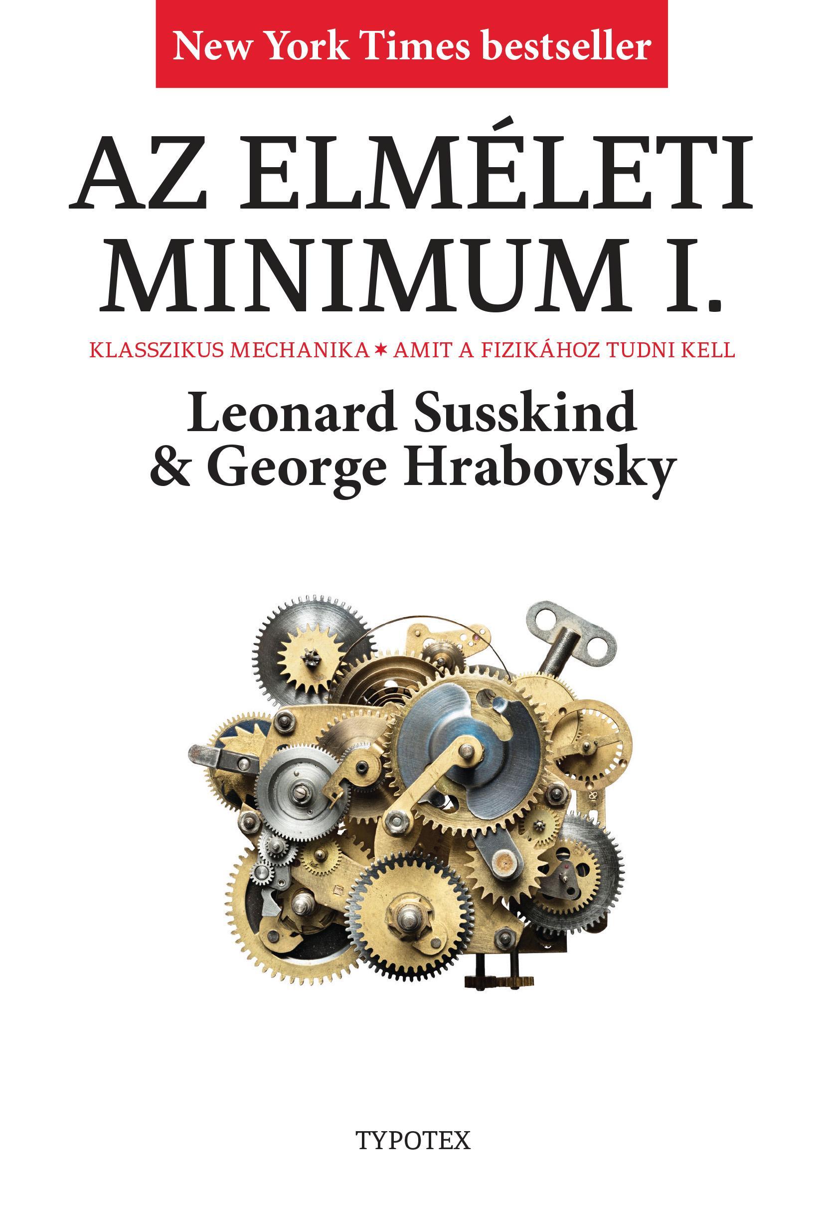 SUSSKIND, LEONARD-HRABOVSKY, GEORGE - AZ ELMÉLETI MINIMUM I. - KLASSZIKUS MECHANIKA...