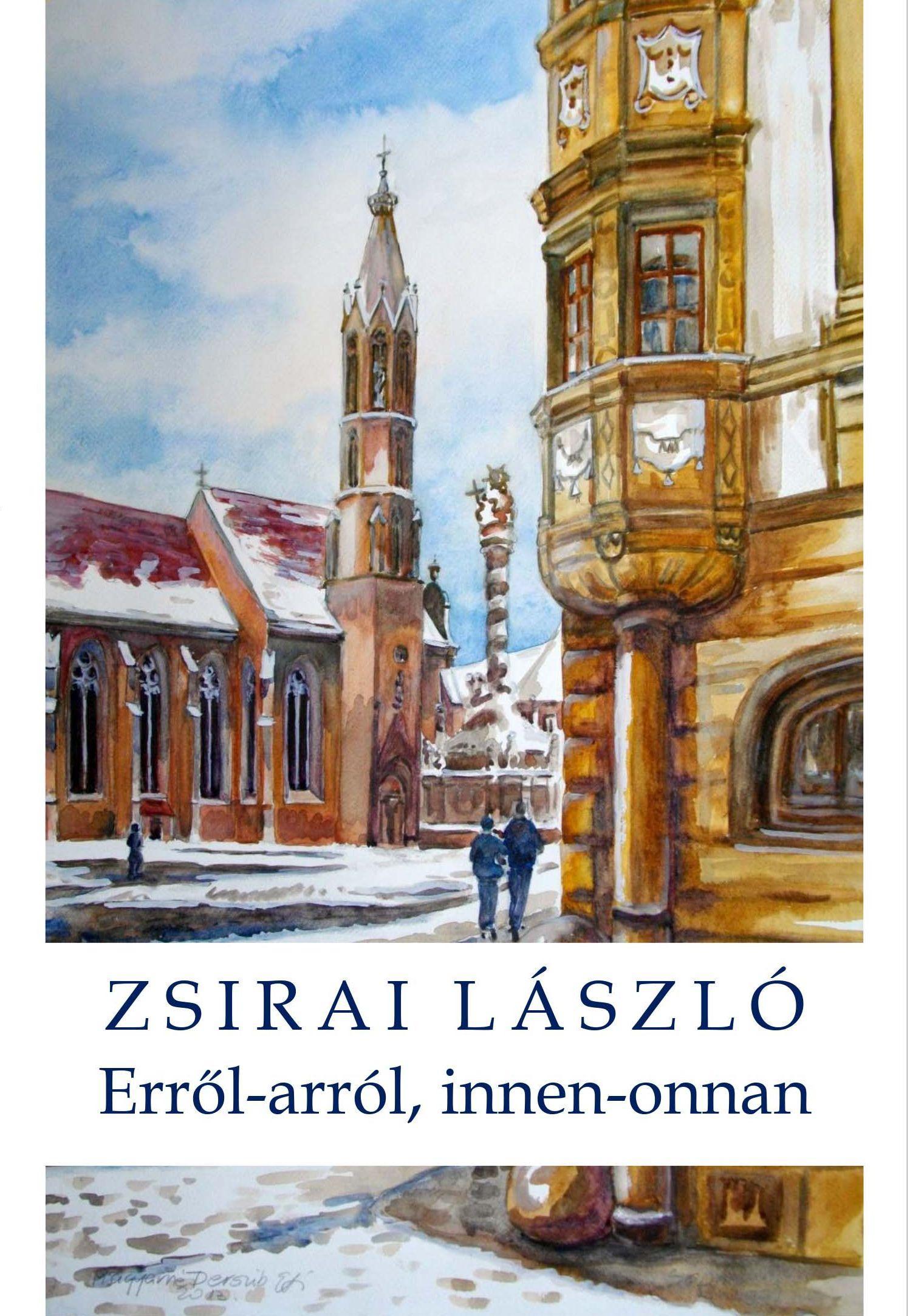 ZSIRAI LÁSZLÓ - ERRŐL-ARRÓL, INNEN-ONNAN