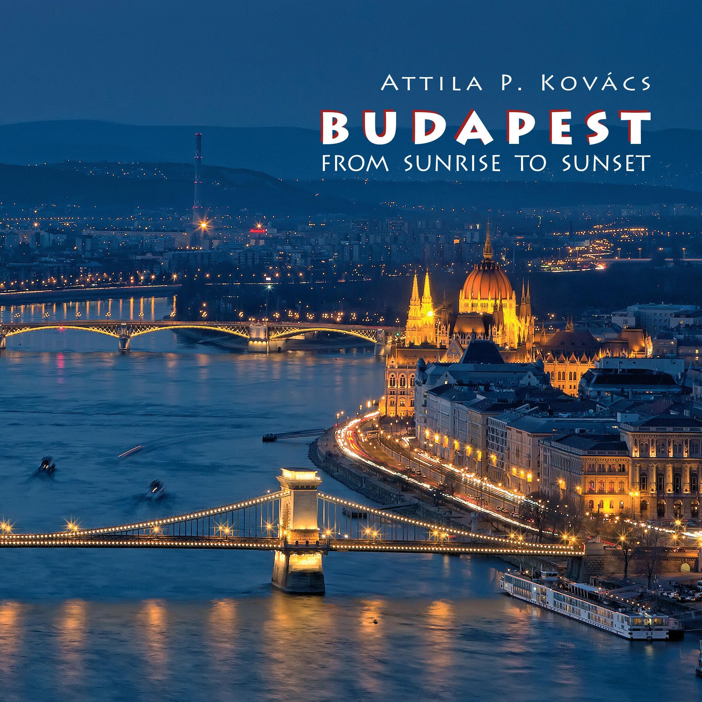 BUDAPEST FOTÓALBUM 2017 (ANGOL) - NAPKELTÉTŐL NAPNYUGTÁIG