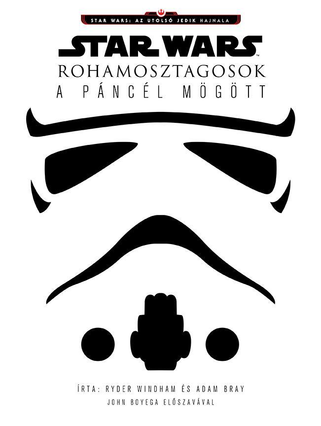 STAR WARS - ROHAMOSZTAGOSOK A PÁNCÉL MÖGÖTT