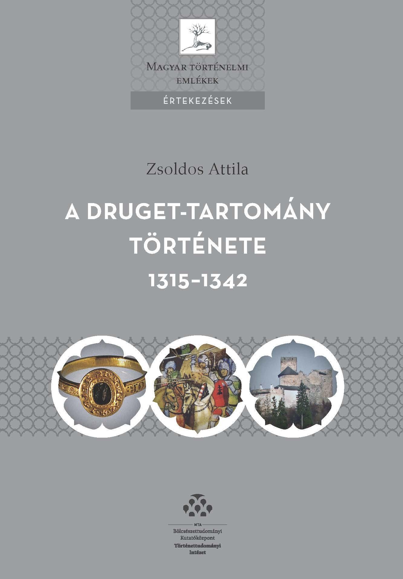 A DRUGET-TARTOMÁNY TÖRTÉNETE 1315-1342