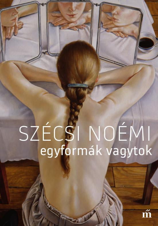 SZÉCSI NOÉMI - EGYFORMÁK VAGYTOK