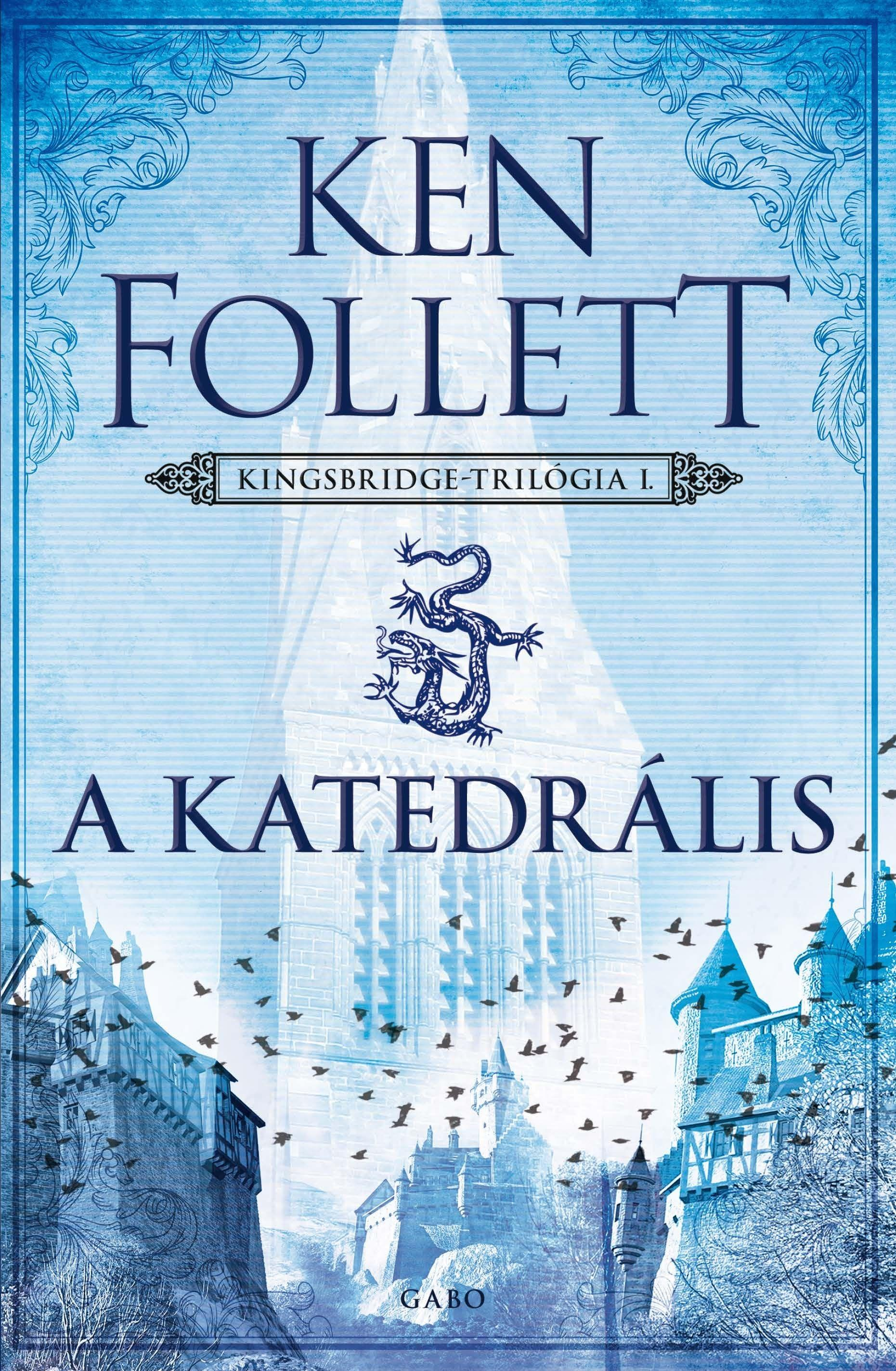 FOLLETT, KEN - A KATEDRÁLIS - KINGSBRIDGE-TRILÓGIA 1.