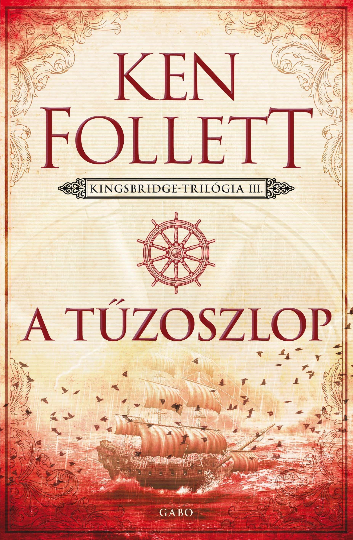 FOLLETT, KEN - A TŰZOSZLOP - KINGSBRIDGE-TRILÓGIA 3.