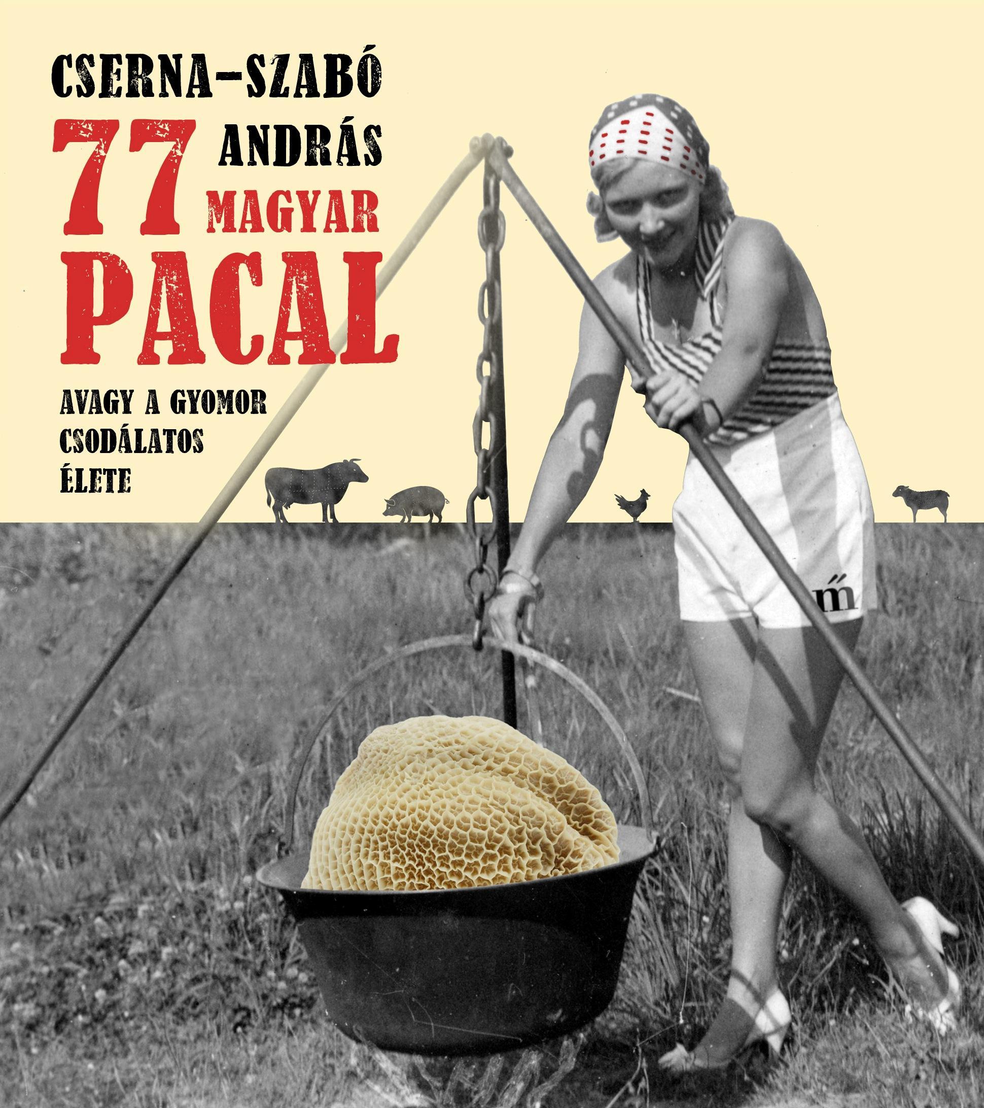 CSERNA-SZABÓ ANDRÁS - 77 MAGYAR PACAL
