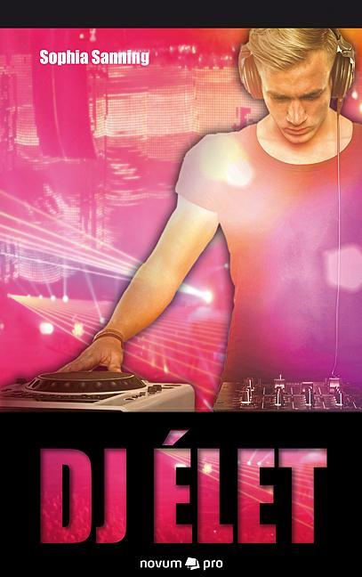 SANNING, SOPHIA - DJ ÉLET
