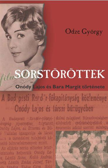 SORSTÖRÖTTEK - ÓNODY LAJOS ÉS BARA MARGIT