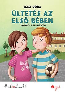 ÜLTETÉS AZ ELSŐ BÉBEN - MOST ÉN OLVASOK - 2. SZINT
