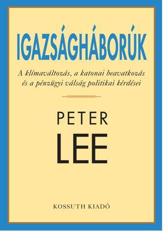 LEE, PETER - IGAZSÁGHÁBORÚK