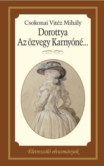 DOROTTYA - AZ ÖZVEGY KARNYÓNÉ... - ÉLETRE SZÓLÓ OLVASMÁNYOK
