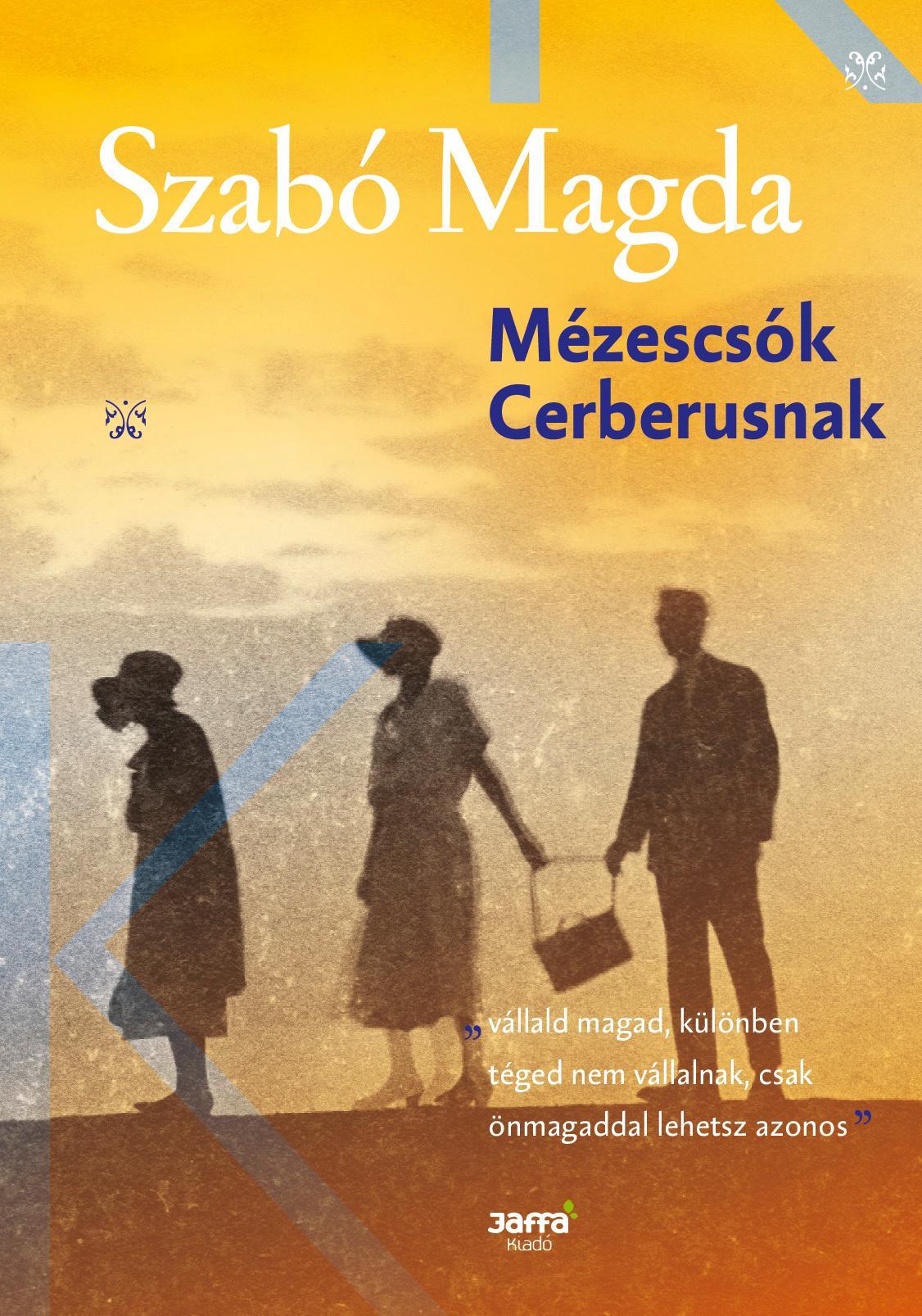 MÉZESCSÓK CERBERUSNAK (ÚJ, 2017)
