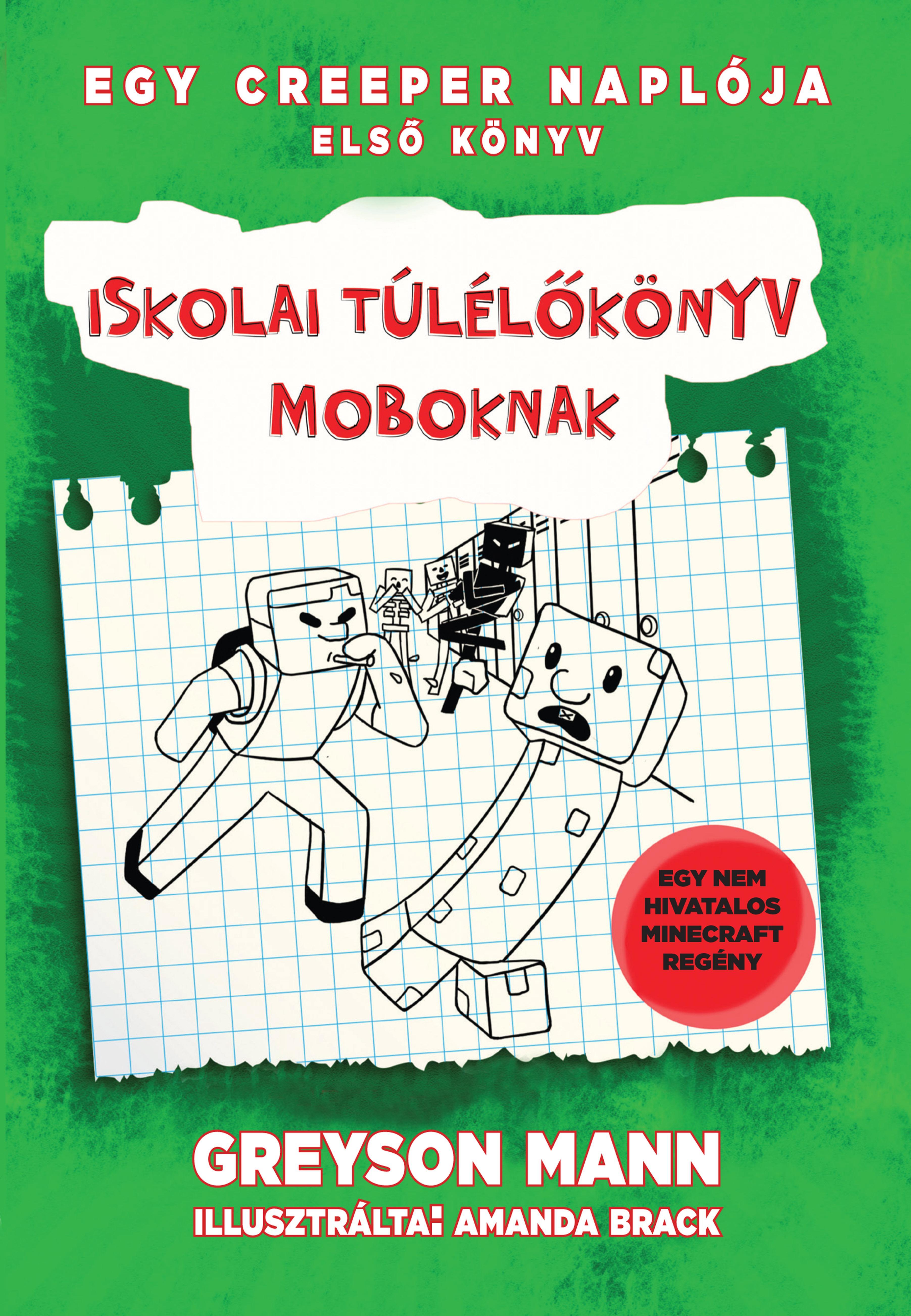ISKOLAI TÚLÉLŐKÖNYV MOBOKNAK - EGY CREEPER NAPLÓJA 1. -
