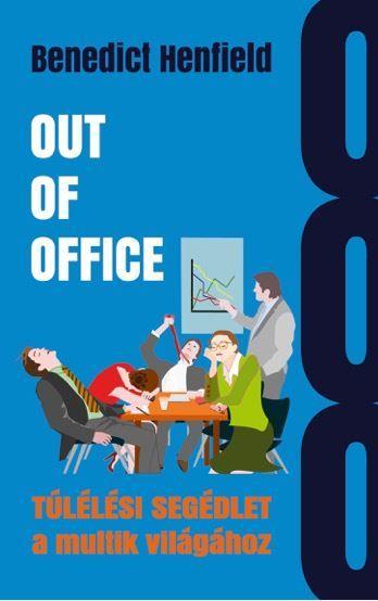OUT OF OFFICE - TÚLÉLÉSI SEGÉDLET A MULTIK VILÁGÁHOZ