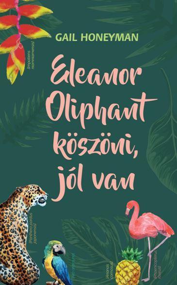 ELEANOR OLIPHANT KÖSZÖNI, JÓL VAN
