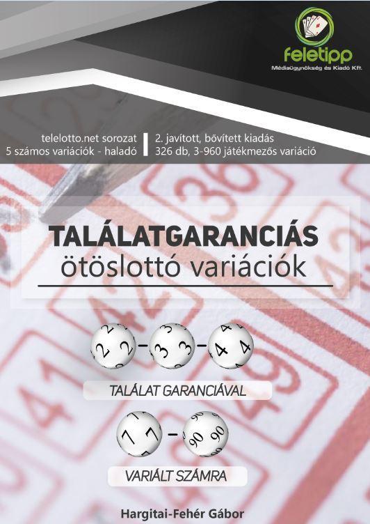 TALÁLATGARANCIÁS ÖTÖSLOTTÓ VARIÁCIÓK
