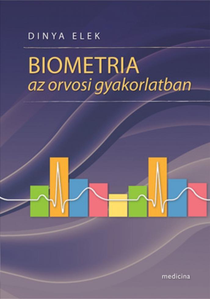 BIOMETRIA AZ ORVOSI GYAKORLATBAN - 4. JAVÍTOTT KIADÁS