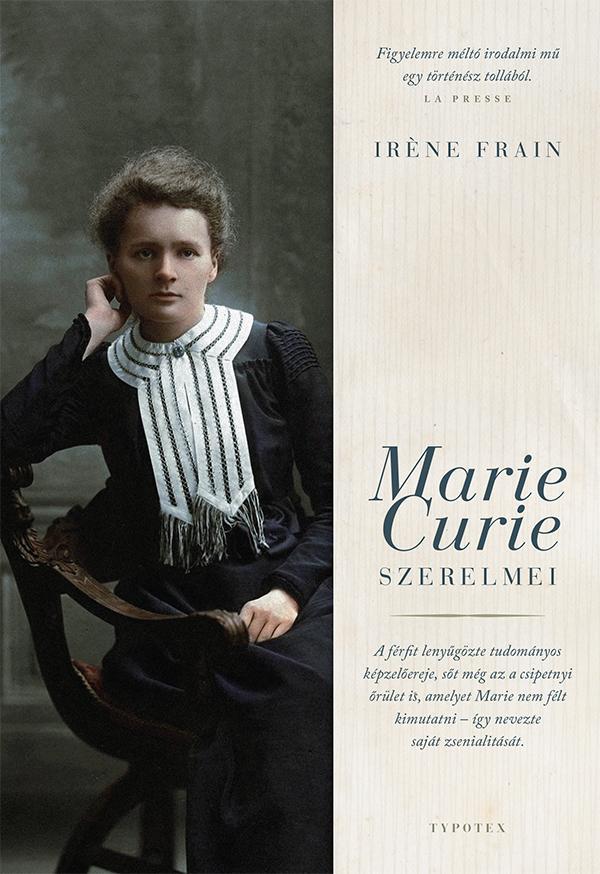 FRAIN, IRÉNE - MARIE CURIE SZERELMEI