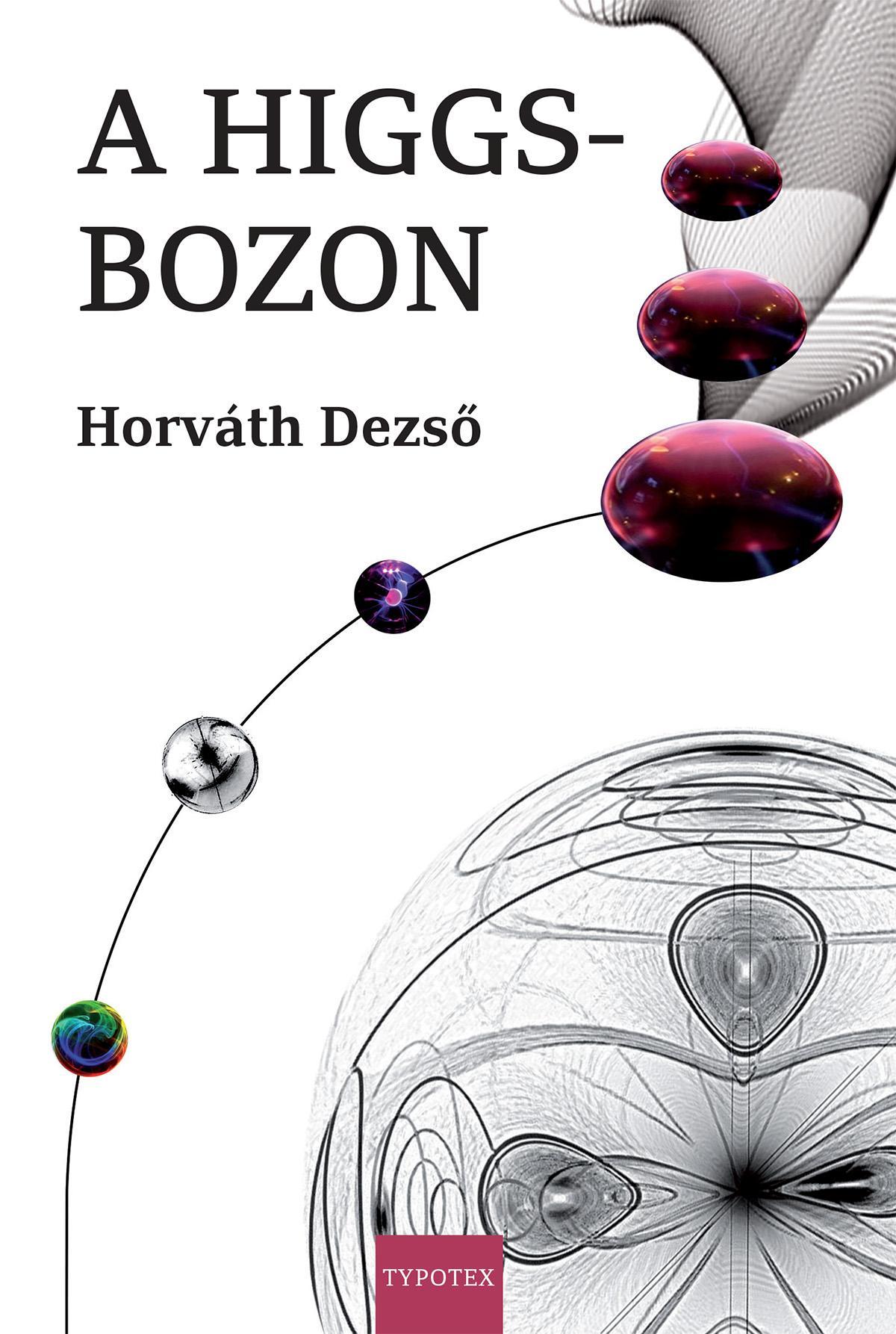A HIGGS-BOZON (ÚJ BORÍTÓ!!)