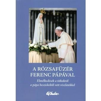 SARACO , ALESSANDRO - A RÓZSAFÜZÉR FERENC PÁPÁVAL