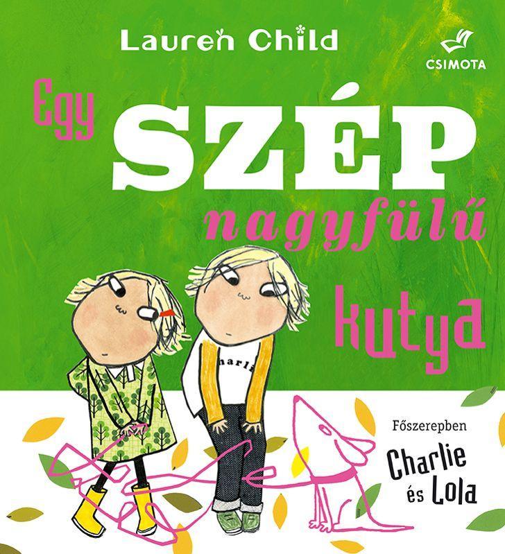 CHILD, LAUREN - EGY SZÉP NAGYFÜLŰ KUTYA