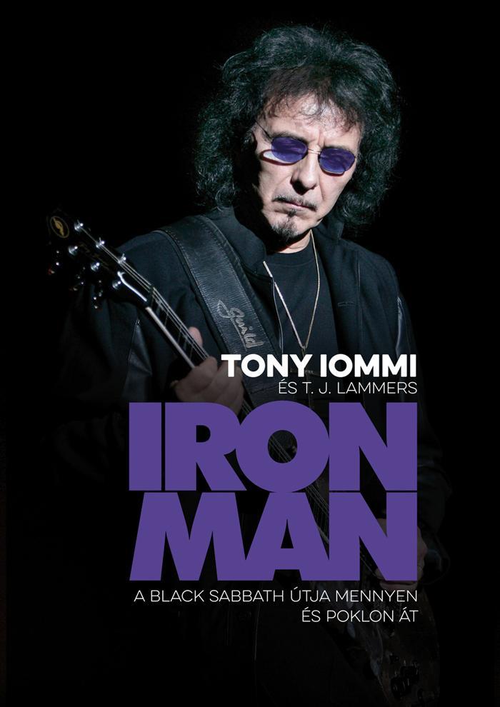 IOMMI, TONY - LAMMERS, T.J. - IRON MAN - A BLACK SABBATH ÚTJA MENNYEN ÉS POKLON ÁT